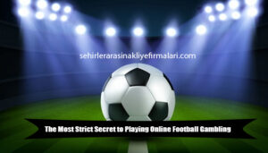 The-Most-Strict-Secret-to-Playing-Online-Football-Gambling
